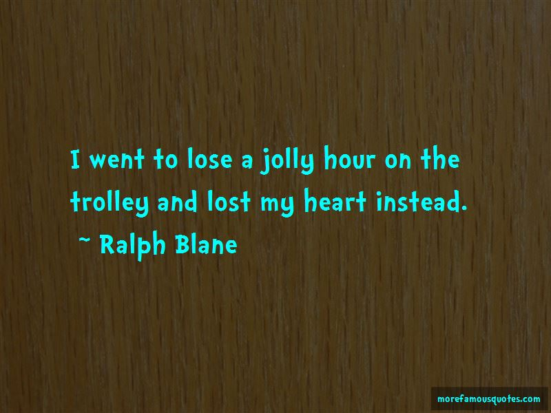 Ralph Blane Quotes Pictures 3