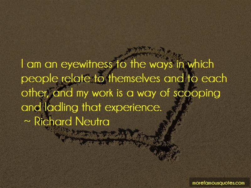 Richard Neutra Quotes Pictures 4