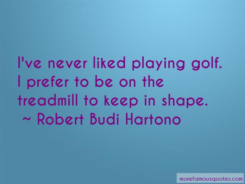 Robert Budi Hartono Quotes