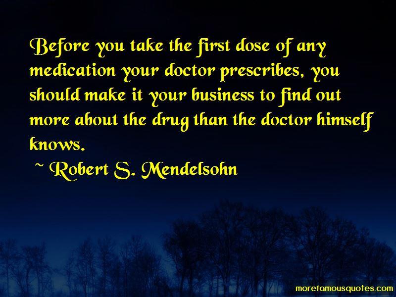 Robert S. Mendelsohn Quotes Pictures 3