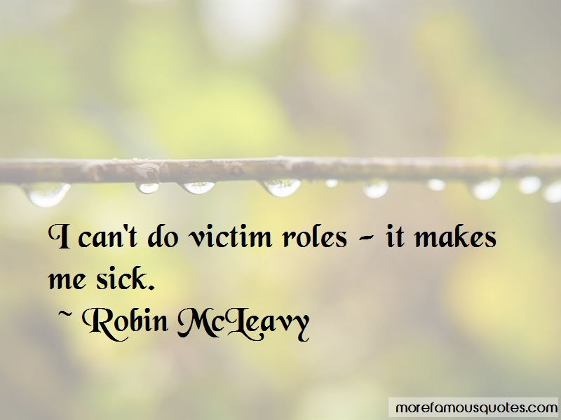 Robin McLeavy Quotes Pictures 2