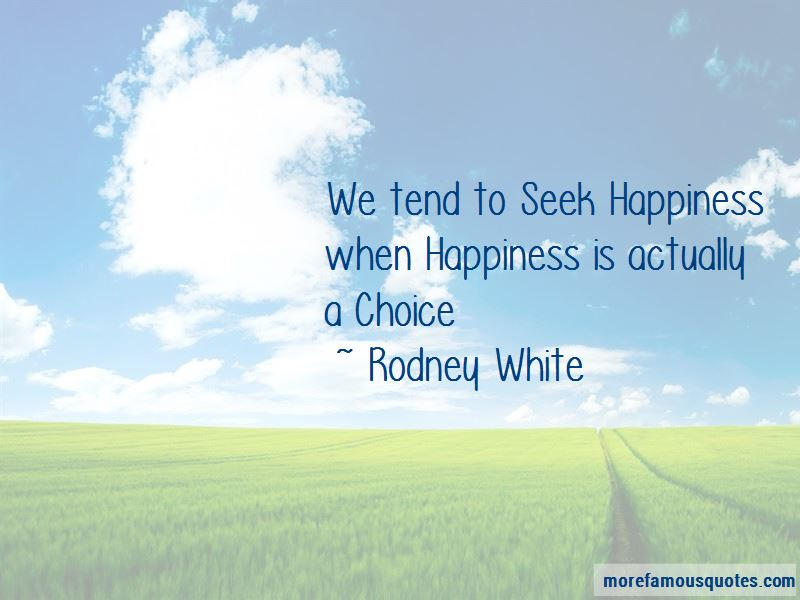 Rodney White Quotes Pictures 3