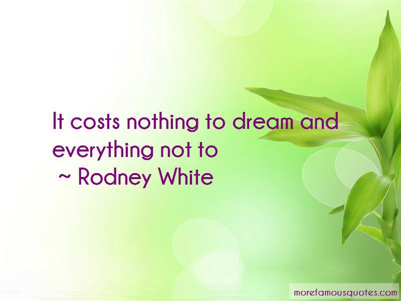 Rodney White Quotes
