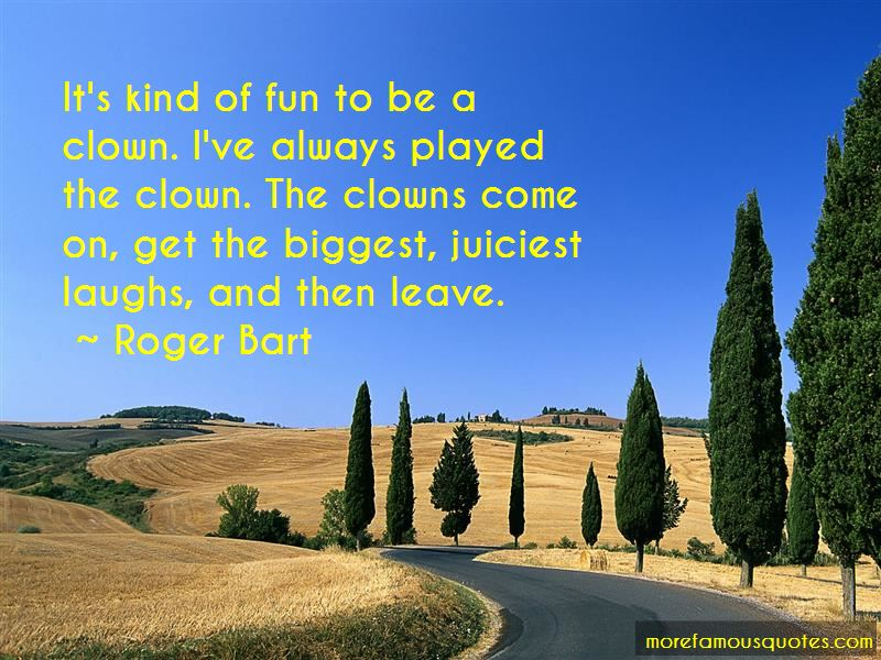 Roger Bart Quotes Pictures 3
