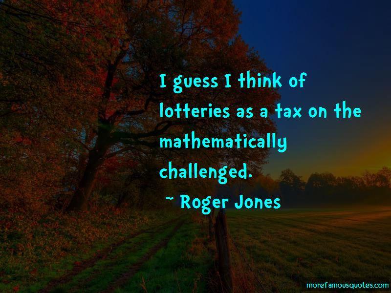 Roger Jones Quotes