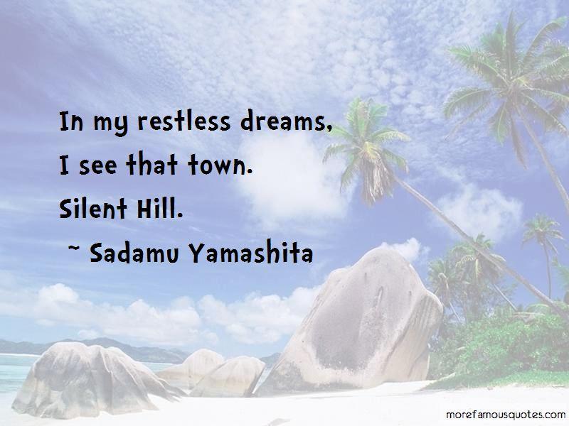 Sadamu Yamashita Quotes