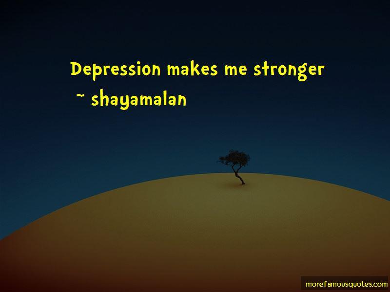Shayamalan Quotes