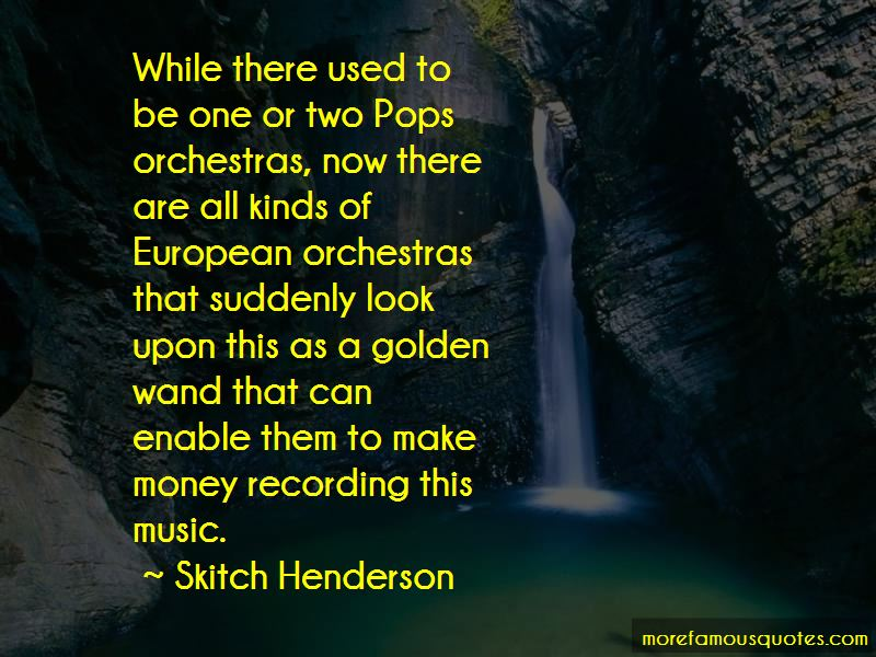 Skitch Henderson Quotes Pictures 2