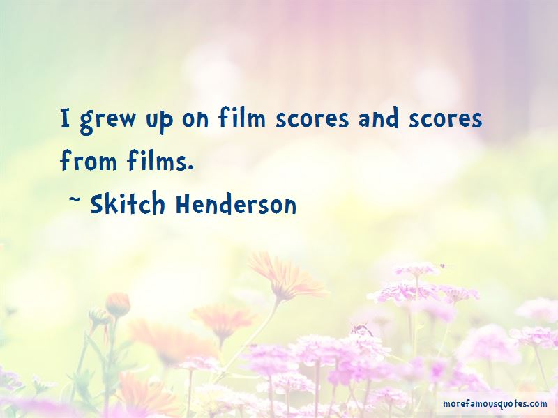 Skitch Henderson Quotes Pictures 3