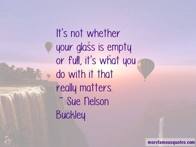 Sue Nelson Buckley Quotes