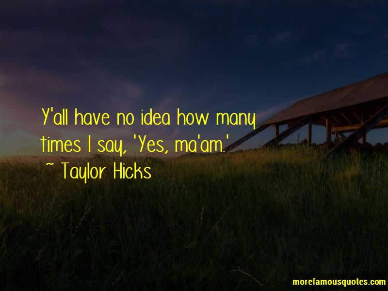 Taylor Hicks Quotes