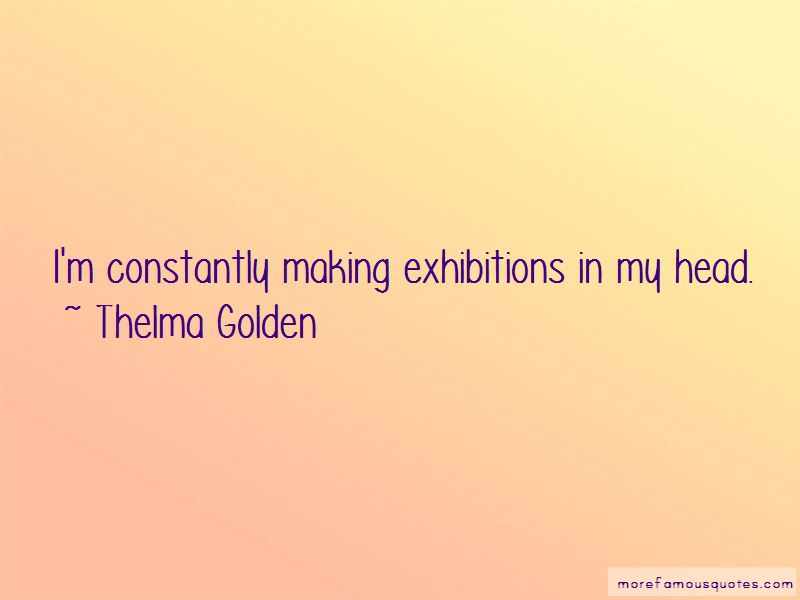 Thelma Golden Quotes Pictures 4