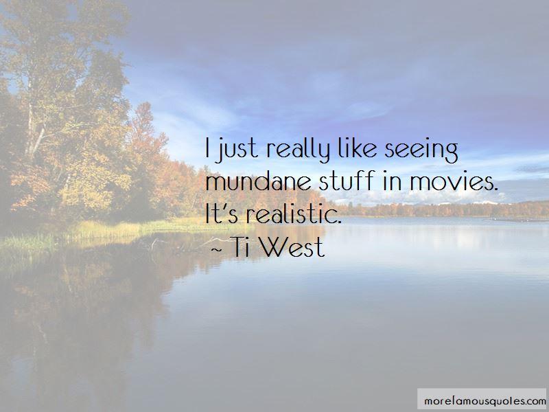 Ti West Quotes Pictures 3