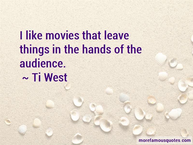 Ti West Quotes Pictures 4