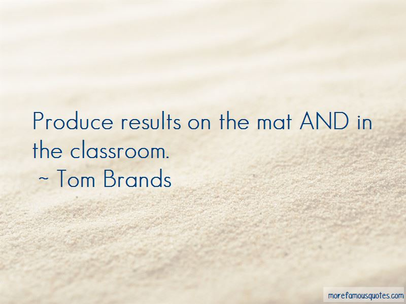 Tom Brands Quotes Pictures 3