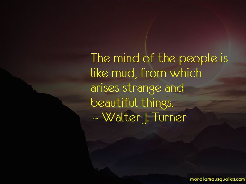 Walter J. Turner Quotes Pictures 2