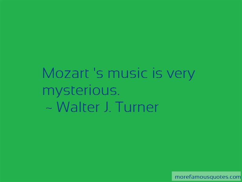 Walter J. Turner Quotes Pictures 3