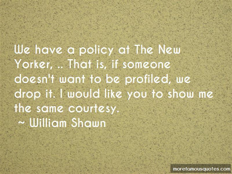 William Shawn Quotes Pictures 3