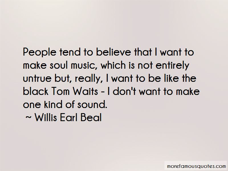 Willis Earl Beal Quotes Pictures 2