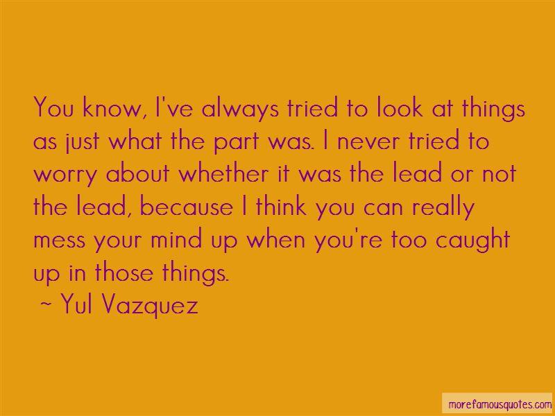 Yul Vazquez Quotes Pictures 2