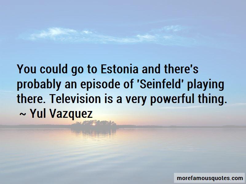 Yul Vazquez Quotes Pictures 3
