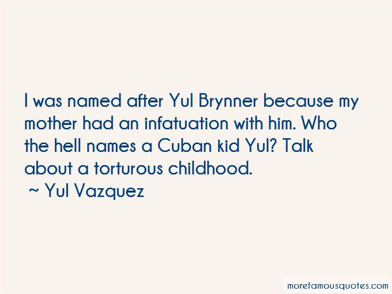 Yul Vazquez Quotes Pictures 4