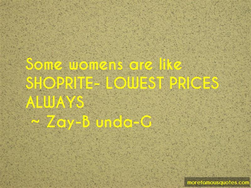 Zay-B Unda-G Quotes