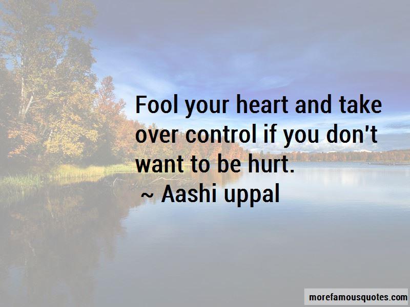 Aashi Uppal Quotes