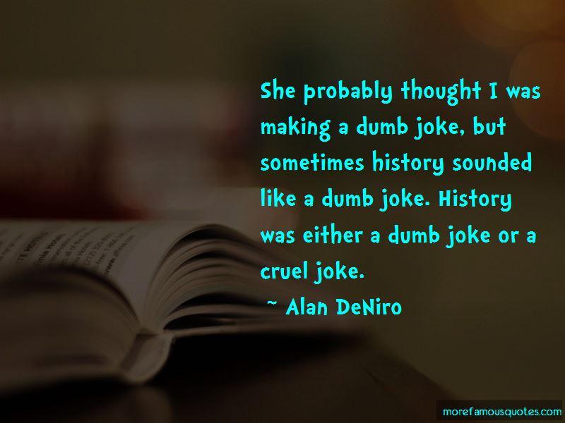 Alan DeNiro Quotes Pictures 4