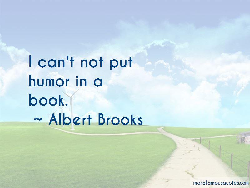 Albert Brooks Quotes