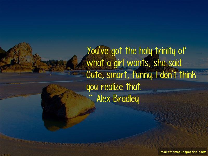 Alex Bradley Quotes