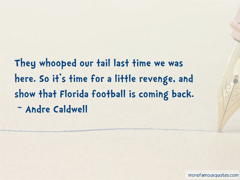 Andre Caldwell Quotes