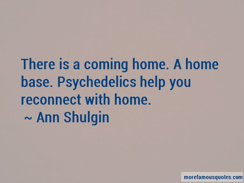 Ann Shulgin Quotes Pictures 2