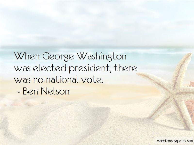 Ben Nelson Quotes Pictures 2