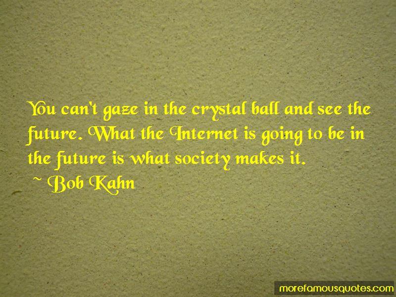 Bob Kahn Quotes