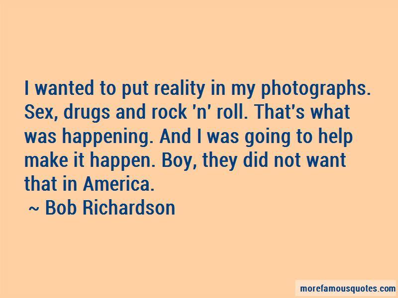 Bob Richardson Quotes Pictures 2