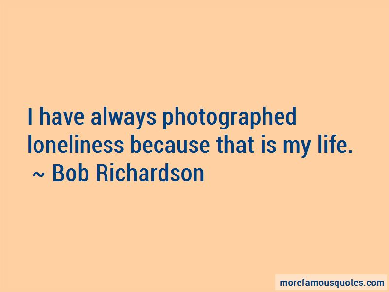 Bob Richardson Quotes Pictures 3