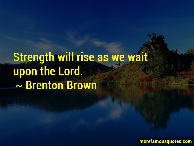Brenton Brown Quotes Pictures 3