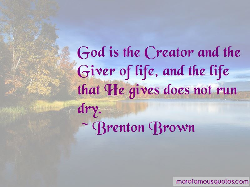 Brenton Brown Quotes Pictures 4