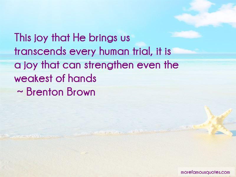 Brenton Brown Quotes