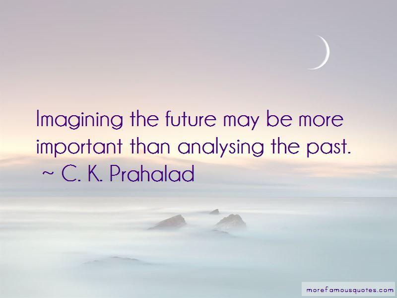 C. K. Prahalad Quotes Pictures 3