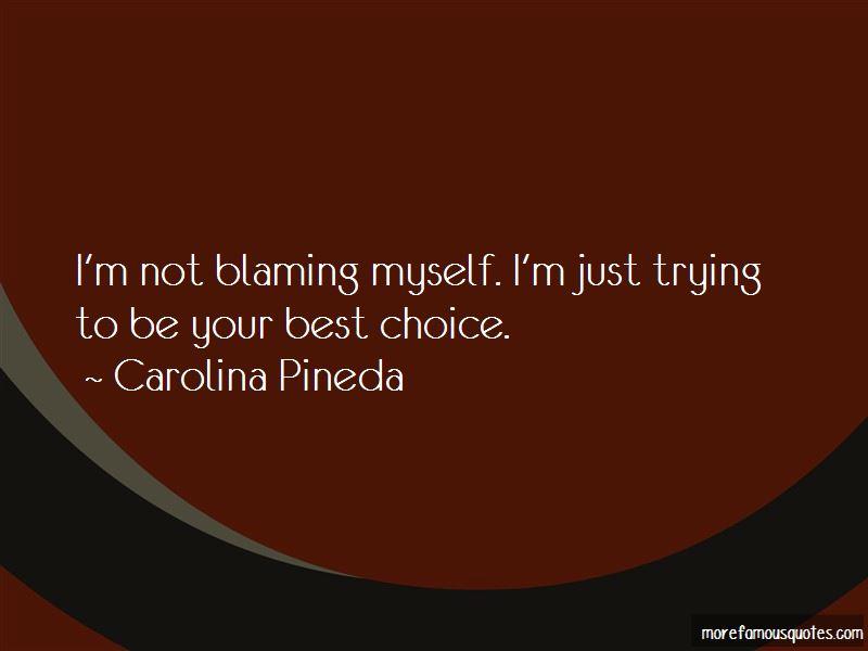 Carolina Pineda Quotes