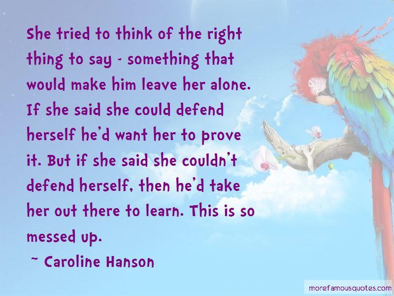 Caroline Hanson Quotes