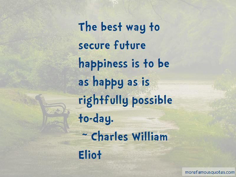 Charles William Eliot Quotes Pictures 4