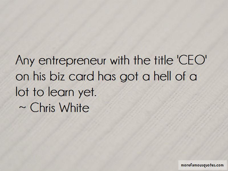 Chris White Quotes