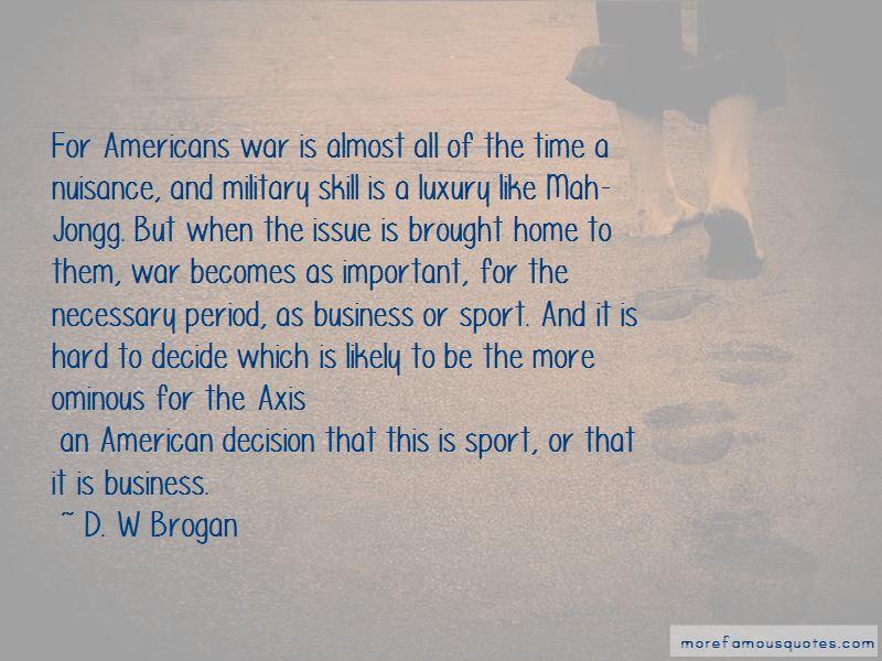 D. W Brogan Quotes Pictures 2