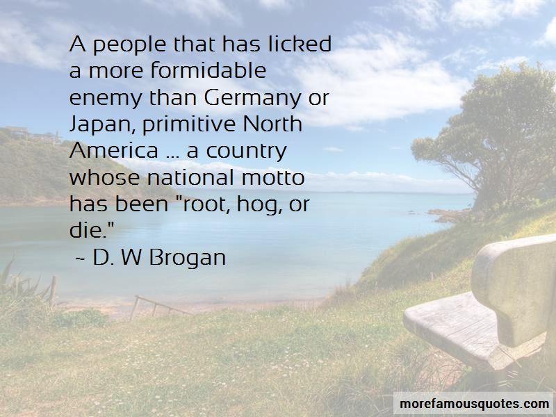 D. W Brogan Quotes Pictures 3