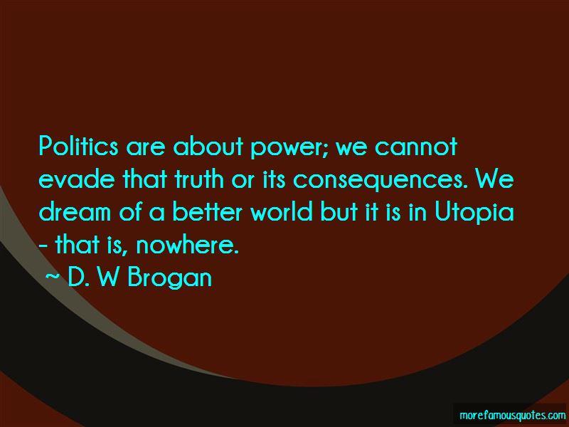 D. W Brogan Quotes Pictures 4
