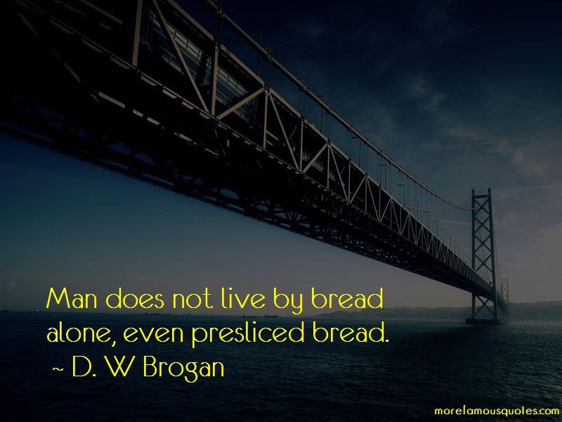 D. W Brogan Quotes