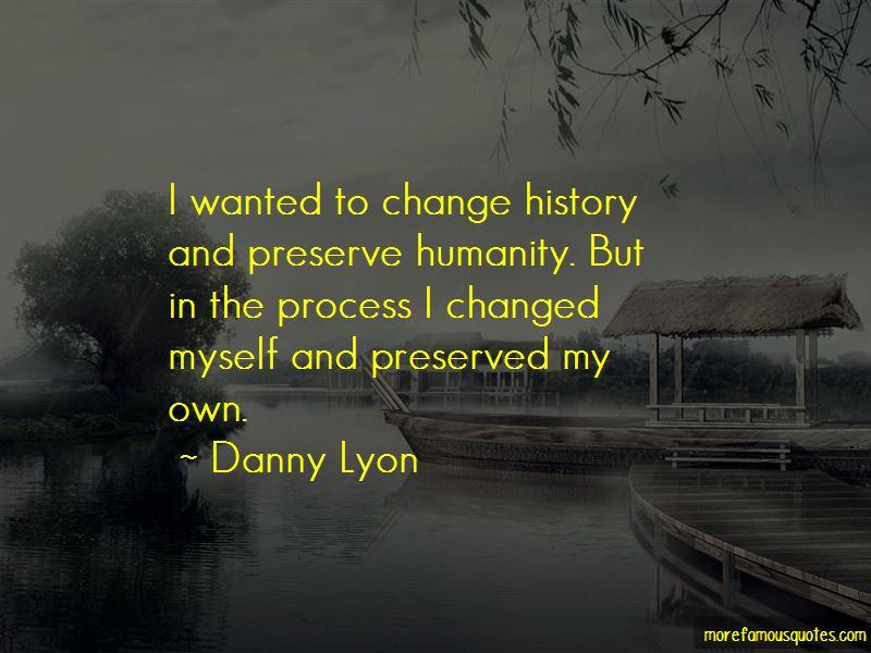 Danny Lyon Quotes
